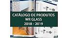 Catálogo de Produtos WR Glass 2018 - 2019