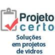 Projeto Certo - Soluções para Vidro Temperado