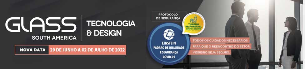 Glass South America - Nova data de 29 DE JUNHO A 02 DE JULHO DE 2022
